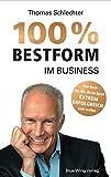 100% Bestform im Business: Mentaltraining: Das Buch für alle, die im Beruf EXTREM ERFOLGREICH sein wollen