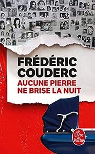 Aucune pierre ne brise la nuit par Frédéric Couderc