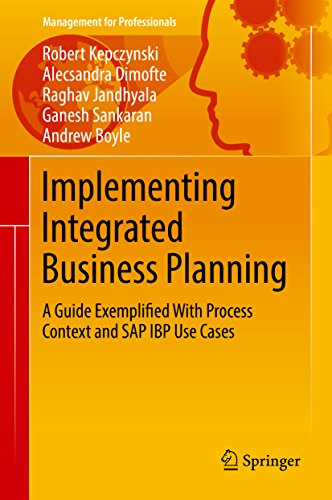Implementing Integrated Business Planning: A Guide Exemplified With Process Context and SAP IBP Use Cases (Management for Professionals) (English Edition)