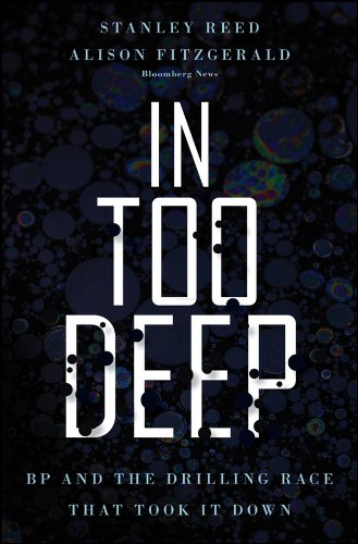 In Too Deep: BP and the Drilling Race That Took it Down (Bloomberg Book 137) (English Edition)