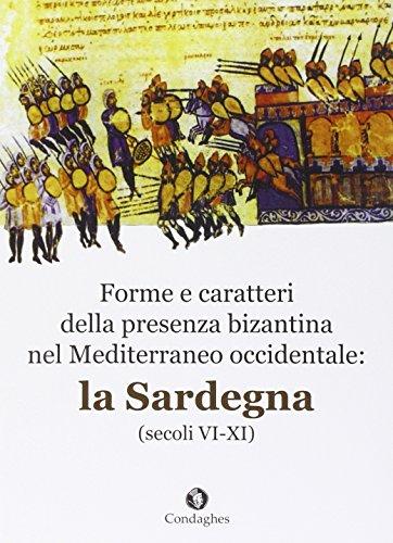 Forme e caratteri della presenza bizantina nel Mediterraneo occidentale. La Sardegna (secoli VI-XI) - Münzen Buch Seltene
