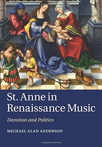 St Anne in Renaissance Music: Devotion and Politics