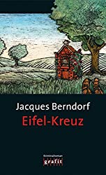 Eifel-Kreuz: Der 13. Siggi-Baumeister-Krimi (Eifel-Krimi) (German Edition)