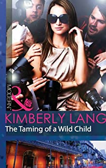The Taming of a Wild Child (Mills & Boon Modern) (The LaBlanc Sisters, Book 2) by [Lang, Kimberly]
