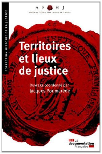 Territoires et lieux de justice par Association française pour l'histoire de la justice