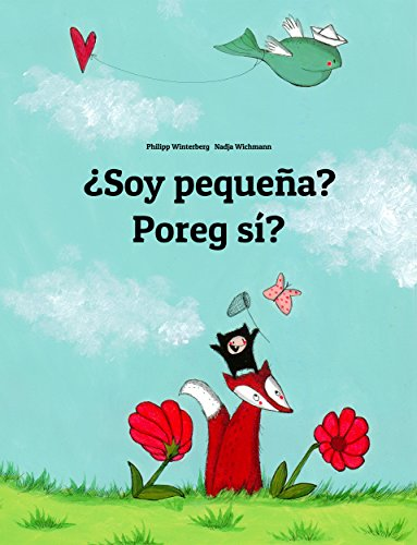 ¿Soy pequeña? Poreg sí?: Libro infantil ilustrado español-celinese (Edición bilingüe) por Philipp Winterberg