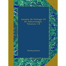 Annales De Géologie Et De Paléontologie, Volumes 1-6