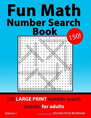 Fun Math Number Search Book: 150 large print number search puzzles for adults: Volume 1 (Fun Math Number Search Book's) por Number-Finds Worldwide