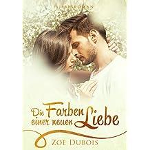 Die Farben einer neuen Liebe: Liebesroman (Millionär Boss Stories 2)