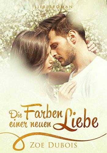 Die Farben einer neuen Liebe: Liebesroman (Millionär Boss Stories 2) -