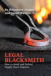 Legal Blacksmith: How to Avoid and Defend Supply Chain Disputes (English Edition)