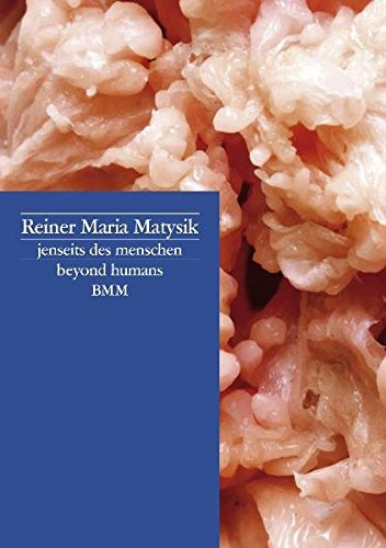 Reiner Maria Matysik: Jenseits Des Menschen / Beyond Humans por Reiner M Matysik