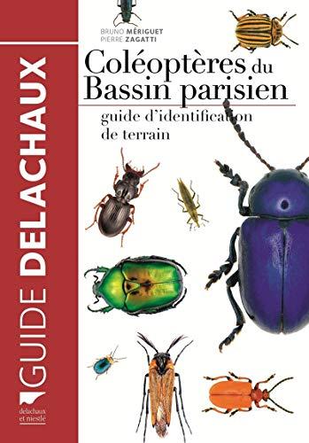 Coléoptères du bassin parisien. Guide d'identification de terrain par Bruno Meriguet