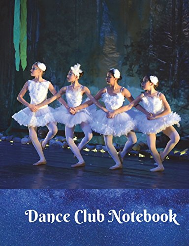 Dance Club Notebook (25): Dance Club Notebook; Dance Club Journal; Dance Club Log Book; Dance Club Composition Book: Wide Ruled Lined; 135 sheets/270 ... Moves; Thoughts & Impressions; Gift Basket por Van Rye