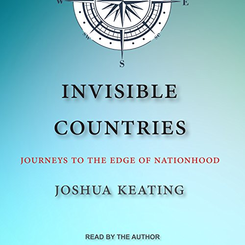 Invisible Countries: Journeys to the Edge of Nationhood