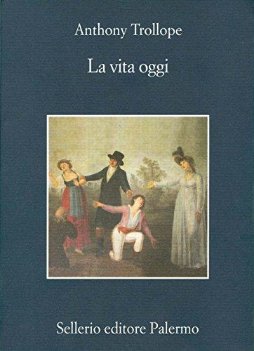 La vita oggi (Italian Edition) de [Trollope, Anthony]