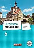 Lernstufen Mathematik - Mittelschule Bayern - Neubearbeitung: 6. Jahrgangsstufe - Schülerbuch