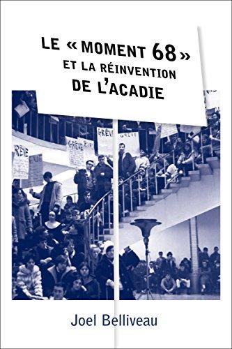 Le « moment 68 » et la réinvention de l'Acadie (Collection Amérique française) (French Edition) (Brunswick Strike)