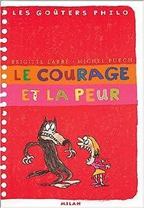 """Afficher """"Le courage et la peur"""""""