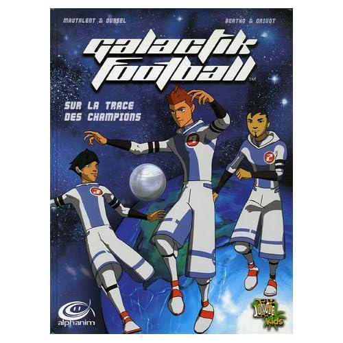 Galactik Football, Tome 1 : Sur la trace des champions