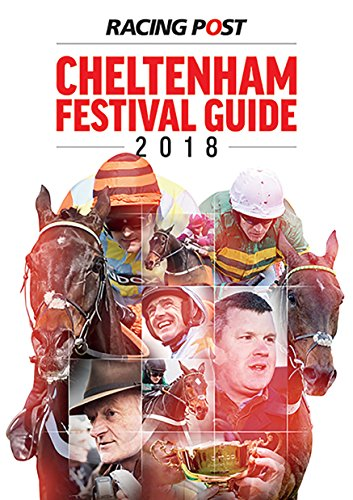 Racing Post Cheltenham Festival Guide 2018 (English Edition) por Nick Pulford