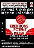 EREKTIONS & POTENZ-KILLER - Iss, trink & denk dich impotent und schlapp: Der Schock-Ratgeber über Impotenz - Das Buch, das die Potenzschwäche und die ... der Libido und die 10 brutalsten Potenzkiller - K.T.N. Len'ssi