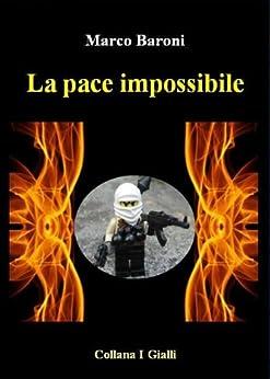 La pace impossibile (I Gialli) di [Baroni, Marco]