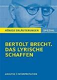 Brecht. Das lyrische Schaffen: Interpretationen zu den wichtigsten Gedichten (Königs Erläuterungen Spezial)