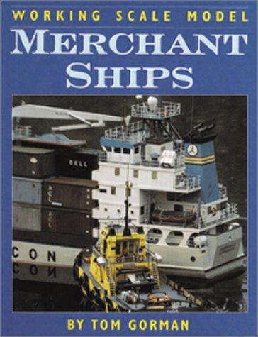 Working Scale Model Merchant Ships