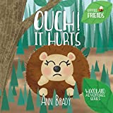 Ouch! It Hurts: Volume 4 (Little Friends: Woodland Adventures Series)