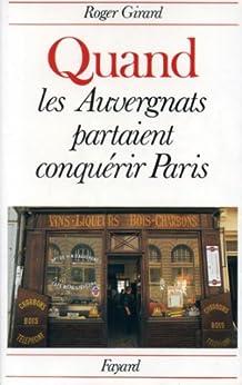 Quand les Auvergnats partaient conquérir Paris (Divers Histoire) par [Girard, Roger]