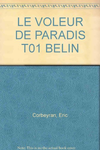LE VOLEUR DE PARADIS T01 BELIN