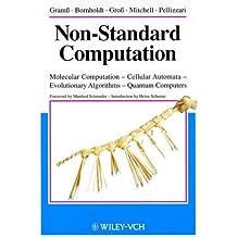 Non-standard Computation: Molecular Computation-cellular Automata Evolutionary Algorithms-quantum Computers