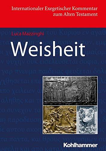 Weisheit (Internationaler Exegetischer Kommentar zum Alten Testament (IEKAT))
