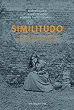 Similitudo. Konzepte der Ähnlichkeit in Mittelalter und Früher Neuzeit - Martin Gaier, Jeanette Kohl, Alberto Saviello