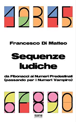 Sequenze ludiche: Da Fibonacci ai Numeri Predestinati (passando per i Numeri Vampiro)