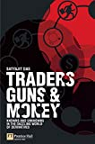 Traders, Guns & Money: Knowns and unknowns in the dazzling world of derivatives (Old Edition)