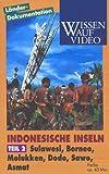 Indonesische Inseln 2 - Sulawesi, Borneo, Molukken, Dodo, Sawo, Asmat [VHS]