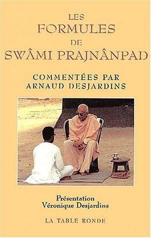 Les formules de Swâmi Prajnânpad commentées par Arnaud Desjardins par Swâmi Prajnânpad