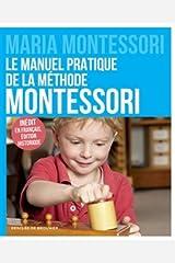Le manuel pratique de la méthode Montessori: Inédit en français, édition historique (Schum/Education) Paperback
