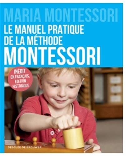 Le manuel pratique de la méthode Montessori: Inédit en français, édition historique (Schum/Education) por Maria Montessori