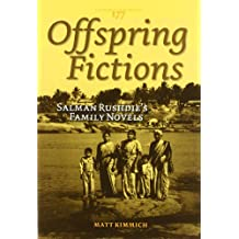 Offspring Fictions: Salman Rushdie S Family Novels (Costerus New)