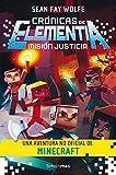 Crónicas de Elementia 1. Misión justicia: Una aventura no oficial de Minecraft (Fantasía)