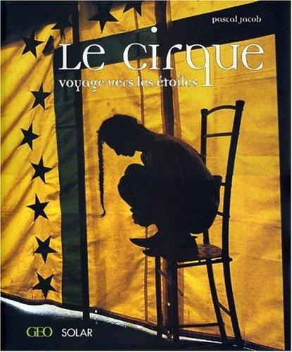 Le Cirque : Voyage vers les toiles