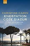 Endstation Côte d´Azur: Der vierte Fall für Kommissar Duval (Kommissar Duval ermittelt) von Christine Cazon