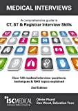 Medical Interviews (2nd Edition): A comprehensive guide to CT, ST & Registrar Intervi...