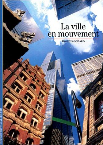 La Ville en mouvement par Francis Godard
