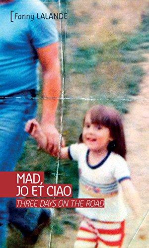 Mad, Jo et Ciao: Roman d'aventures (Tranches de vie) par Fanny Lalande
