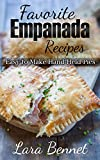 Favorite Empanada Recipes: Easy to Make Hand-Held Pies