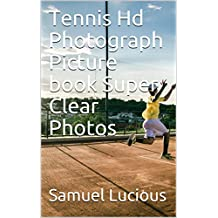 Tennis Hd Photograph Picture book Super Clear Photos (English Edition)